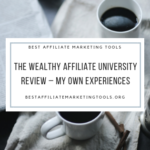 The Wealthy Affiliate University Review – My Own Experience