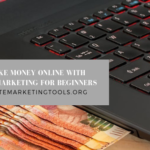 How to Make Money Online with Affiliate marketing for beginners