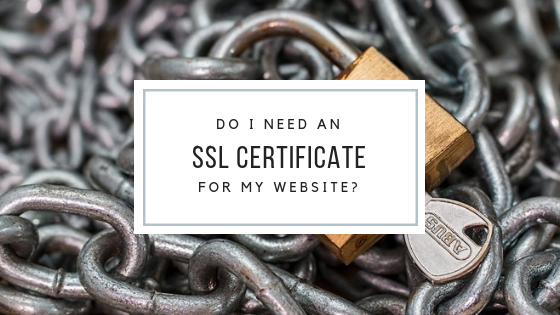Do I need an SSL Certificate for my website