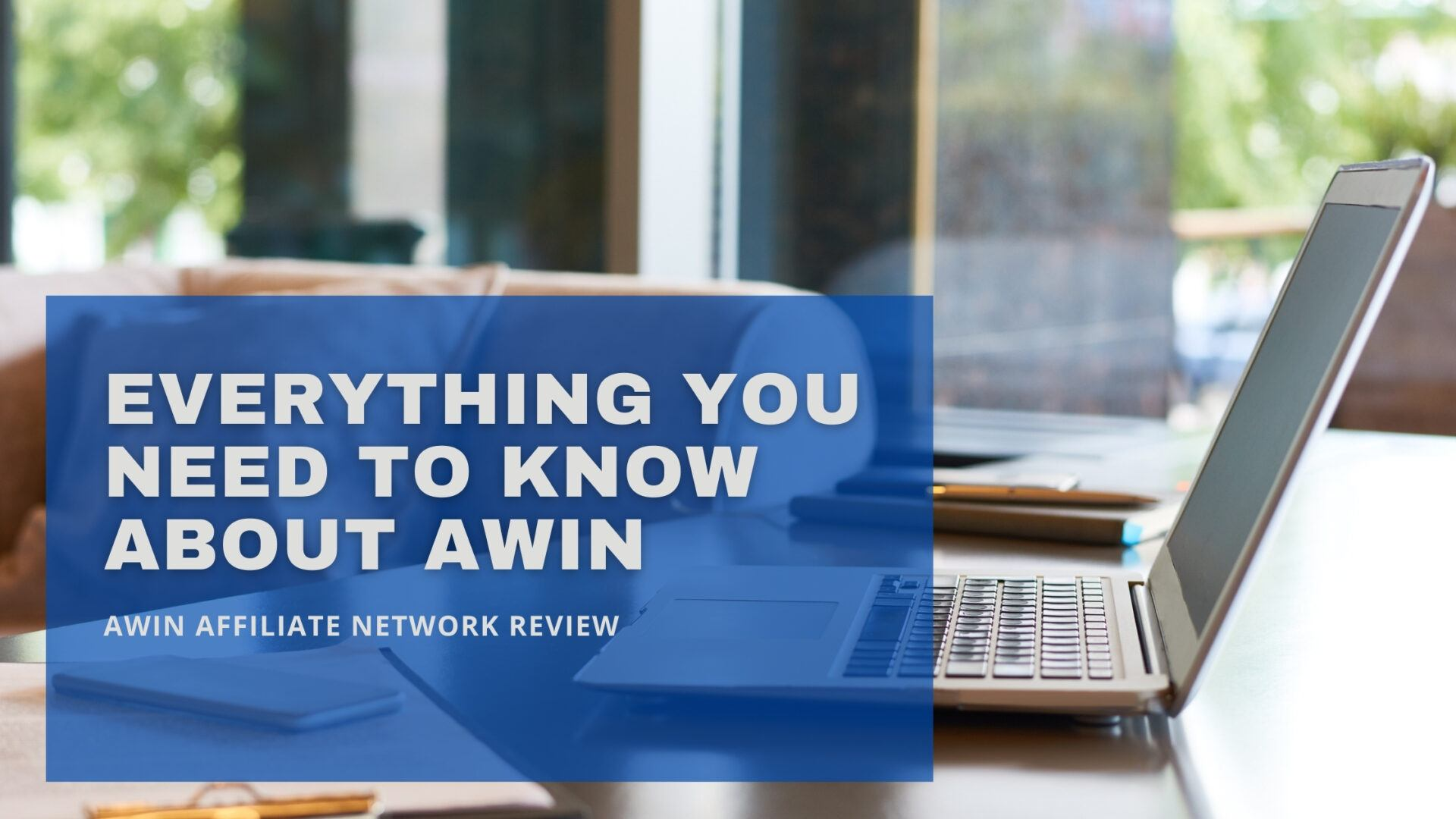 Everything You Need to Know About Awin