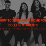 How to Work from Home for College Students