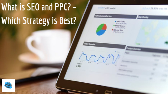 What is SEO and PPC? – Which Strategy is Best?