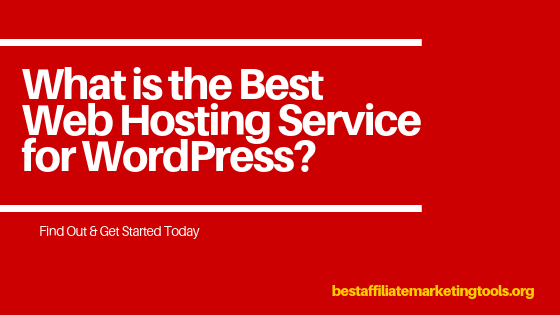 What is the Best Web Hosting Service for WordPress?