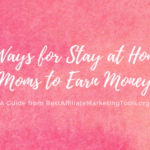 5 Ways for Stay at Home Moms to Earn Money