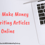 How to Make Money from Writing Articles Online