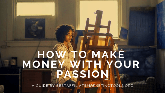 How to Make Money with your Passion
