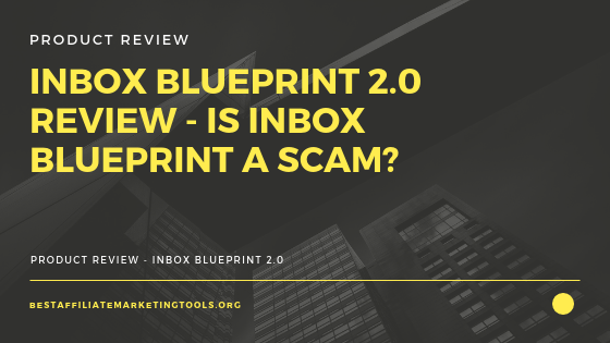 Inbox Blueprint 2.0 Review – Is Inbox Blueprint a Scam?