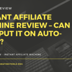 Instant Affiliate Machine Review
