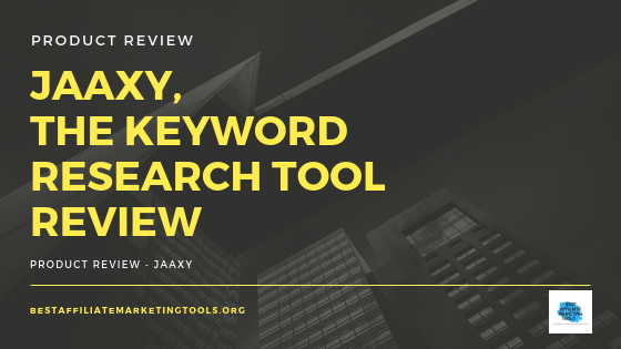 Jaaxy, the Keyword Research Tool Review