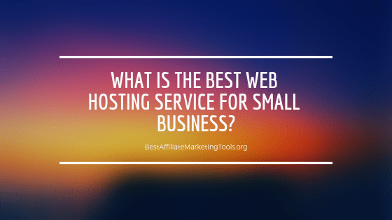 What is the Best Web Hosting Service for Small Business_