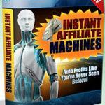 Instant Affiliate Machine