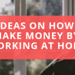 40 Ideas on How to Make Money by Working at Home