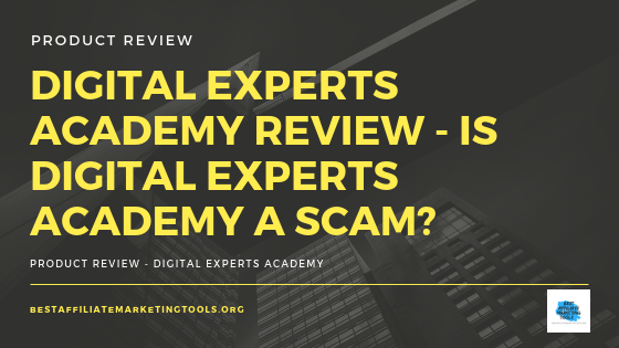 Digital Experts Academy Review – Is Digital Experts Academy a Scam?