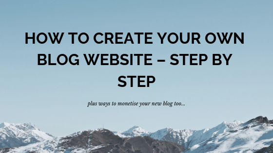 How to Create Your Own Blog Website – Step by Step
