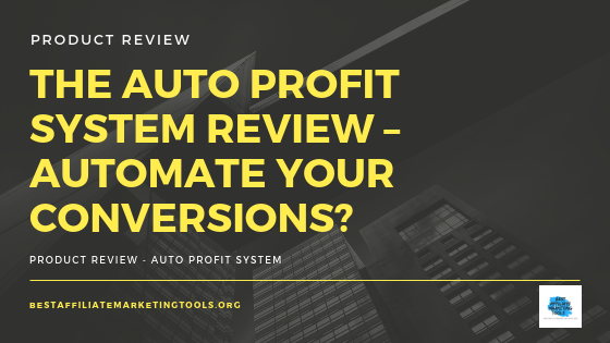 The Auto Profit System Review – Automate Your Conversions?