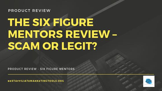 The Six Figure Mentors Review – Scam or Legit?