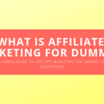 What is Affiliate Marketing for Dummies_