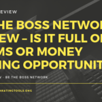 Be the Boss Network Review – Is it Full of Scams or Money Making Opportunities_