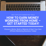 How to Earn Money Working from Home – Get Started Today!
