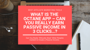 What is the Octane App – Can You Really Earn Passive Income in 3 Clicks…?