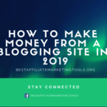 How to Make Money from a Blogging Site in 2019