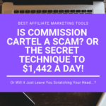 Is Commission Cartel a Scam_ Or the Secret Technique to $1,442 a Day!