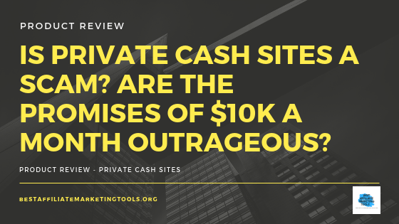 Is Private Cash Sites a Scam_ Are the Promises of $10k a Month Outrageous_