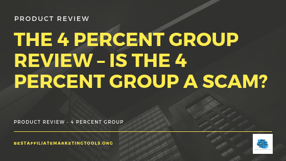 The 4 Percent Group Review – Is the 4 Percent Group a Scam?