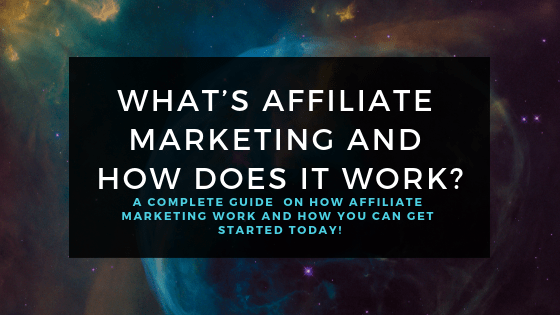 What's Affiliate Marketing How Does it Work?