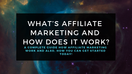 What's Affiliate Marketing and How Does it Work_