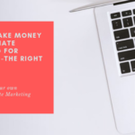 How to Make Money with Affiliate Marketing for Beginners -The Right Way!