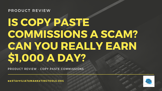 Is Copy Paste Commissions a Scam_ Can You Really Earn $1,000 a Day_