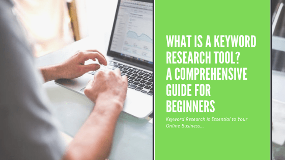 What is a Keyword Research Tool_ A Comprehensive Guide for Beginners