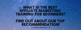 What is the Best Affiliate Marketing Training for Beginners_ Find Out About Our Top Recommendation!