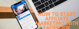 How to Start Affiliate Marketing with Facebook