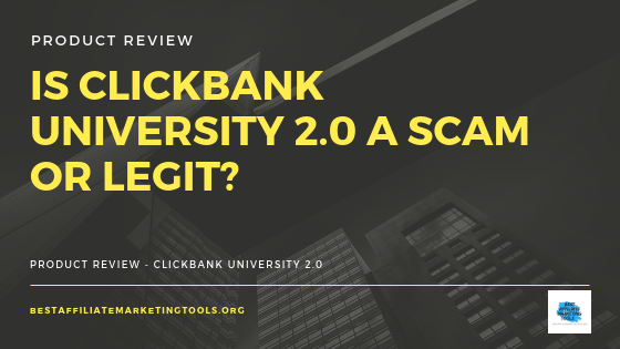 Is Clickbank University 2.0 a Scam or Legit?
