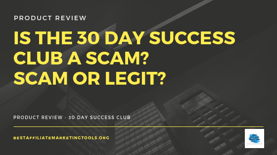 Is The 30 Day Success Club a Scam? Scam or Legit?