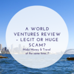 A World Ventures Review – Legit or Huge Scam_