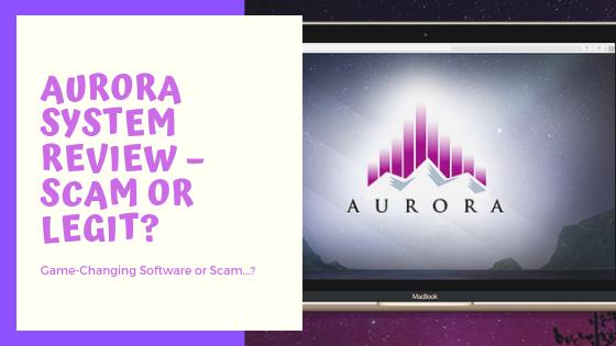 Aurora System Review – Scam or Legit_