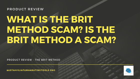 What Is the Brit Method Scam? Is the Brit Method a Scam?