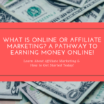What is Online or Affiliate Marketing_ A Pathway to Earning Money Online!