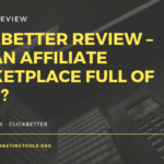 ClickBetter Review – Is it an Affiliate Marketplace Full of Scam_
