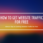 How to Get Website Traffic for Free