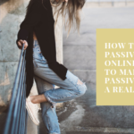 How to Make a Passive Income Online_ 17 Ways to Make Passive Income a Reality
