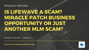 Is LifeWave a Scam_ Miracle Patch Business Opportunity or Just Another MLM Scam_