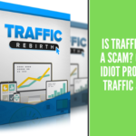 Is Traffic Rebirth a Scam_ Or Is It an Idiot Proof Way to Traffic & Money_