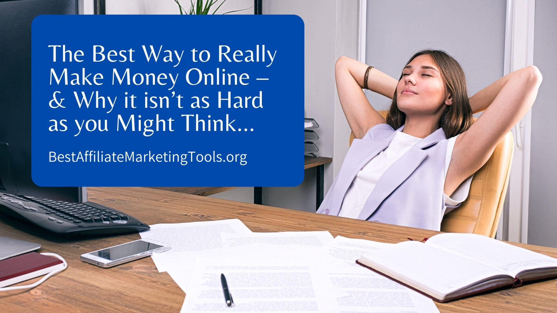 The Best Way to Really Make Money Online – & Why it isn't as Hard as you Might Think…