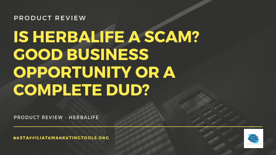 Is Herbalife a Scam_ Good Business Opportunity or A Complete Dud_