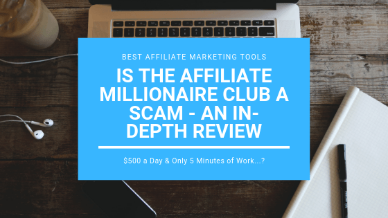 Is the Affiliate Millionaire Club a Scam – An-In-depth Review