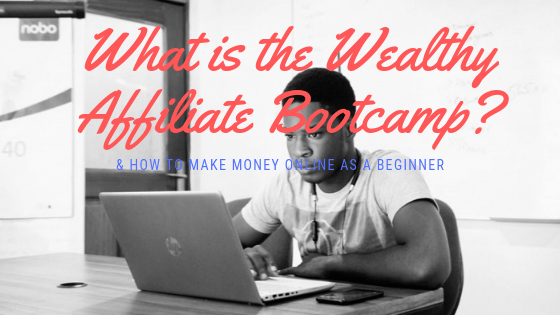 What is the Wealthy Affiliate Bootcamp_